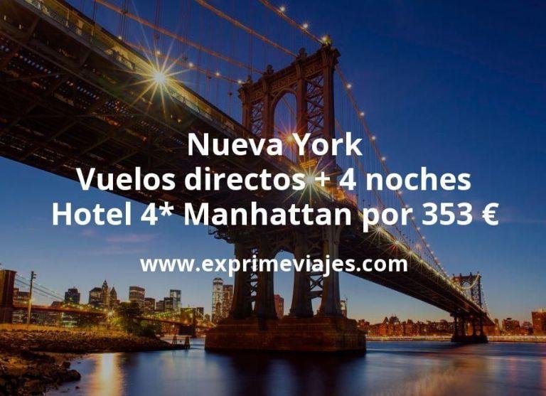 ¡Brutal! Nueva York: Vuelos directos + 4 noches hotel 4* Manhattan por 353euros