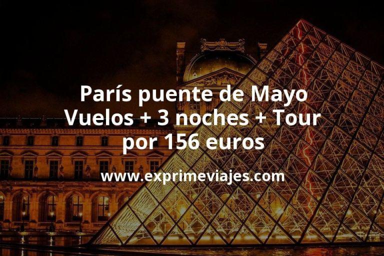 París Puente de Mayo: Vuelos + 3 noches + Tour por 156euros