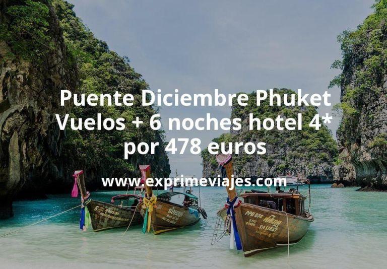 Puente Diciembre Phuket: Vuelos + 6 noches hotel 4* por 478euros
