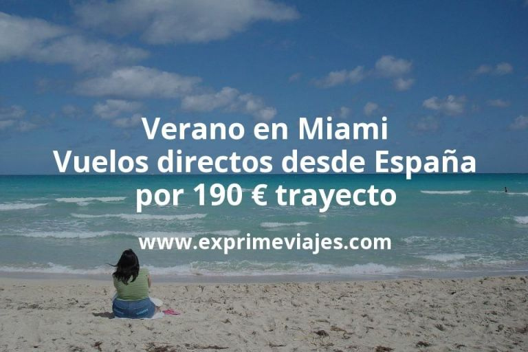 Verano en Miami: Vuelos directos desde España por 190euros trayecto