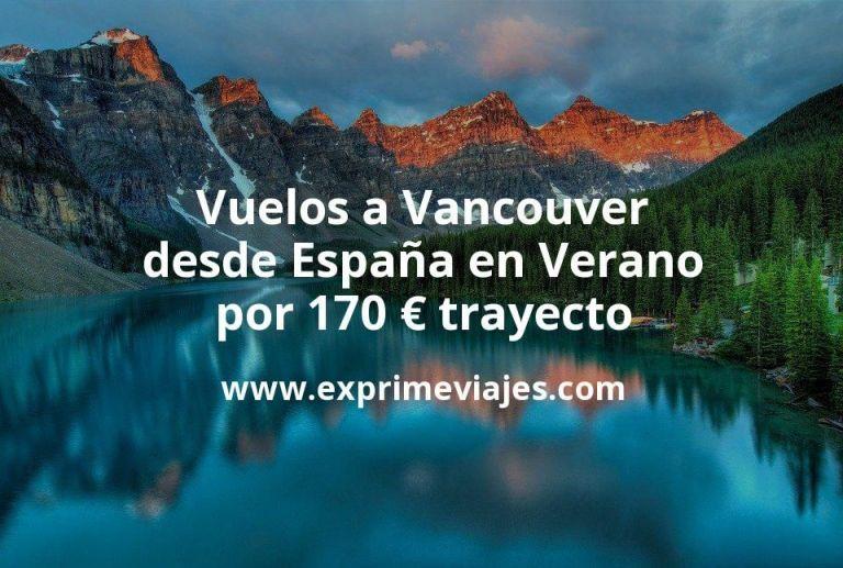 ¡Chollazo! Vuelos a Vancouver desde España en Verano por 170euros trayecto