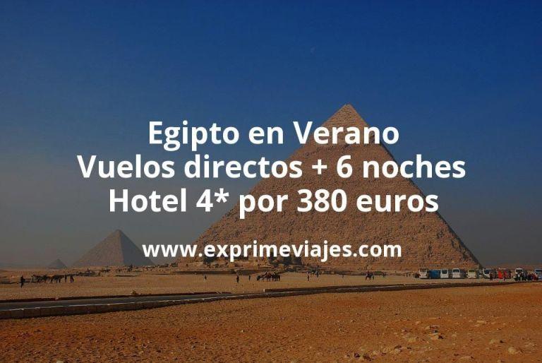 Egipto en Verano: Vuelos directos + 6 noches hotel 4* por 380euros
