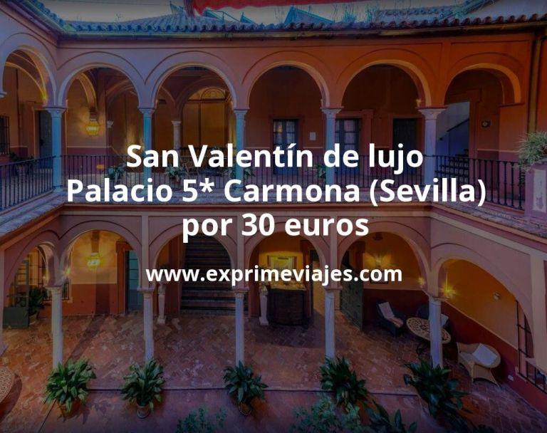 San Valentín de lujo: Palacio 5* Carmona (Sevilla) por 30€ p.p/noche