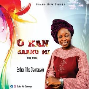 Esther Nike Olanrewaju - O Kan Saanu Mi