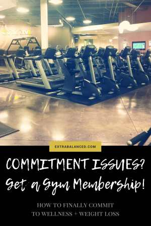 Do you have commitment issues when it comes to your fitness? Learn about a simple solution & the ULTIMATE problem-solver : a gym membership. Click through to read the full post at Extra Balanced & start taking action for your own balanced lifestyle!