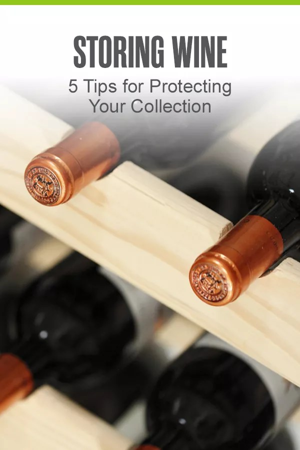 Pinterest Graphic: Storing Wine: 5 Tips for Protecting Your Collection