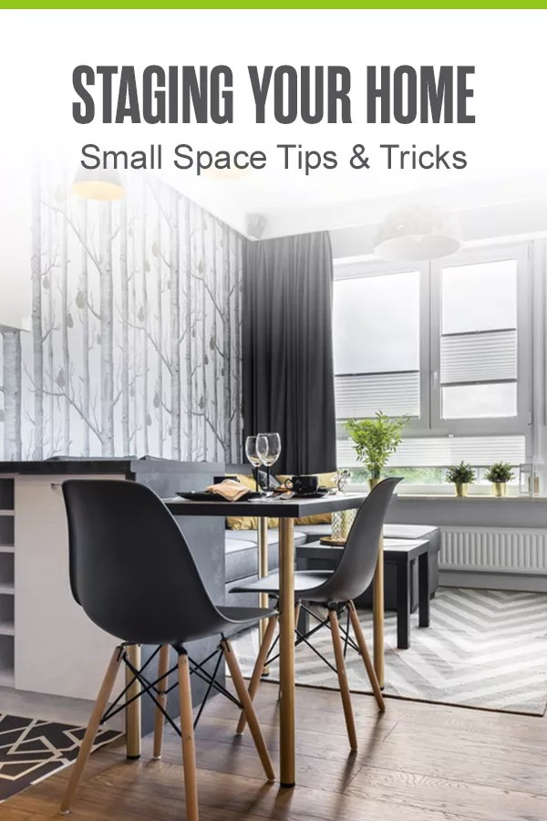 Pinterest Graphic: Staging Your Home: Small Space Tips & Tricks