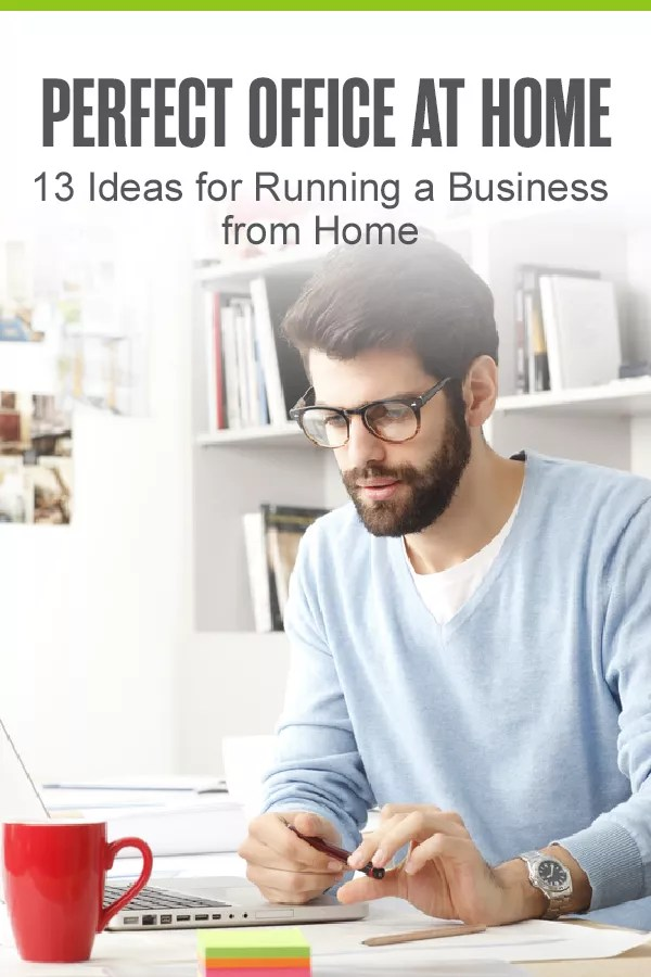 Pinterest Graphic: Perfect Office at Home: 13 Ideas for Running a Business from Home