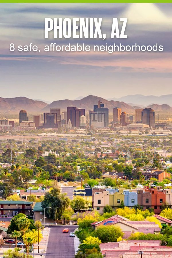 Safe, Affordable Neighborhoods in Phoenix, AZ