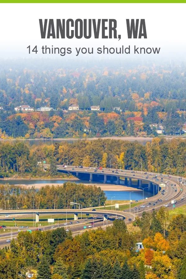 Things to Know About Vancouver, WA