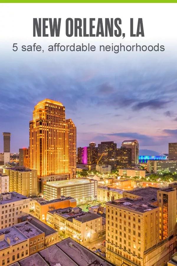 Safe, Affordable New Orleans Neighborhoods