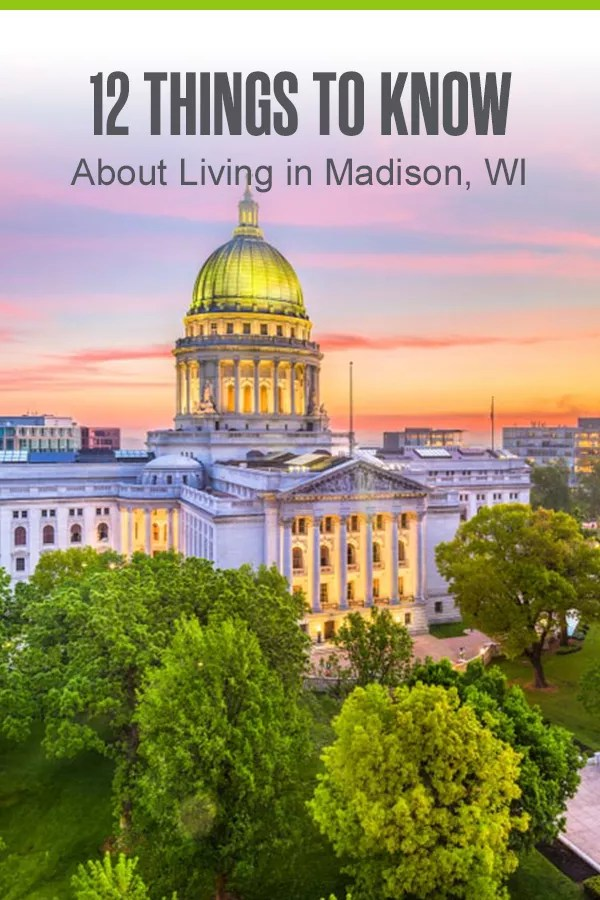 12 Things to Know About Living in Madison