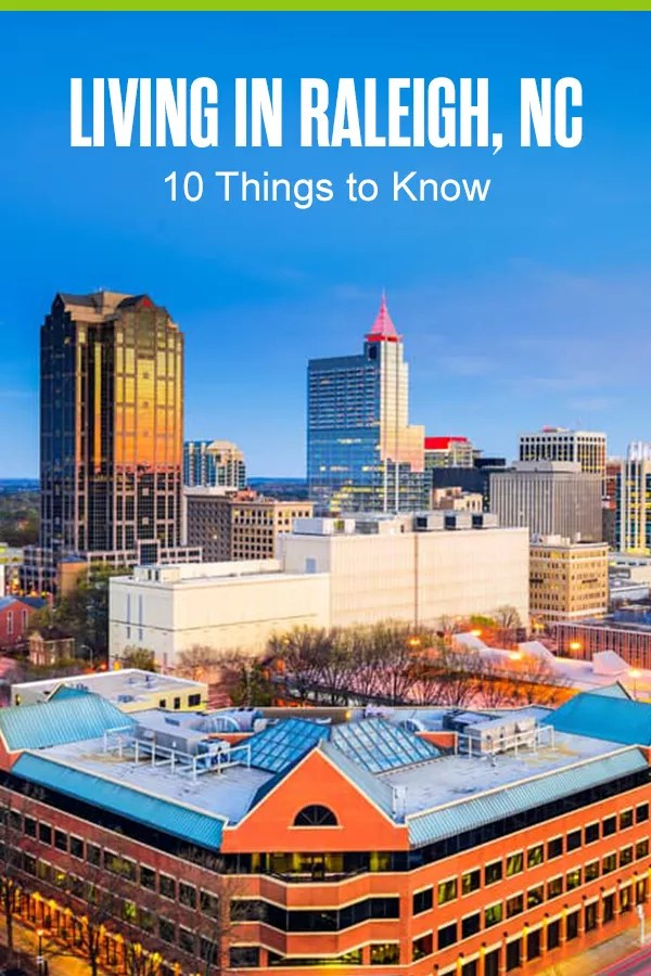10 Things to Know About Living in Raleigh