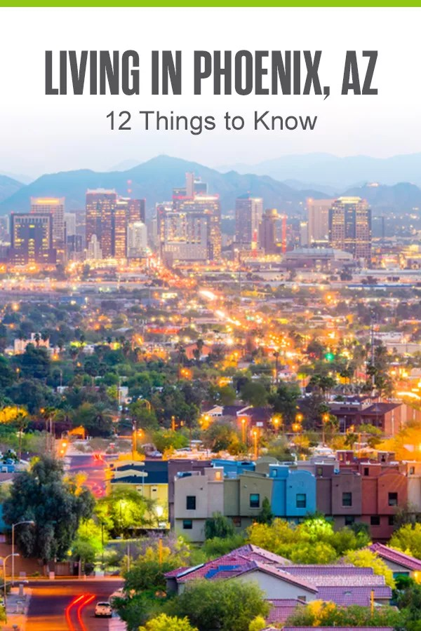 12 Things to Know About Living in Phoenix