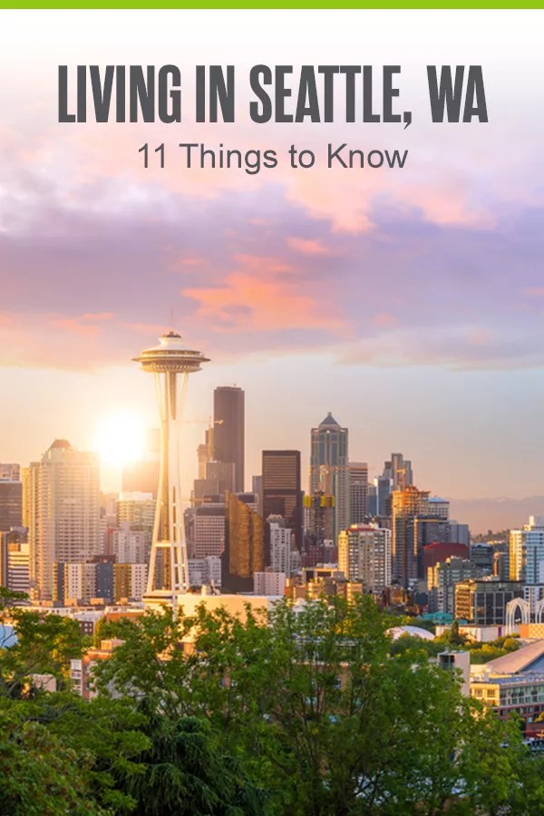 Things to Know About Living in Seattle, WA