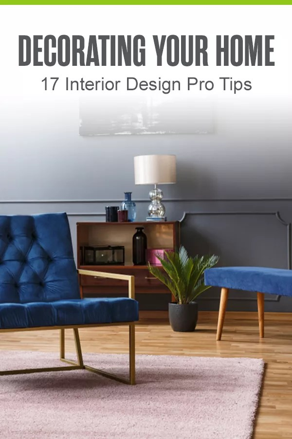 "Pinterest graphic ""Decorating Your Home: 17 Interior Design Pro Tips"""