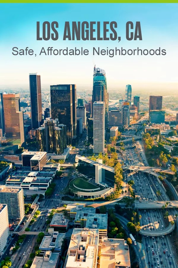 Safe, Affordable Neighborhoods in Los Angeles