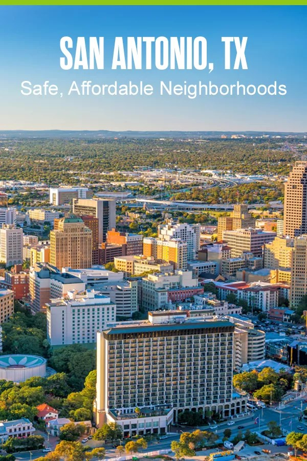 Safe, Affordable Neighborhoods in San Antonio
