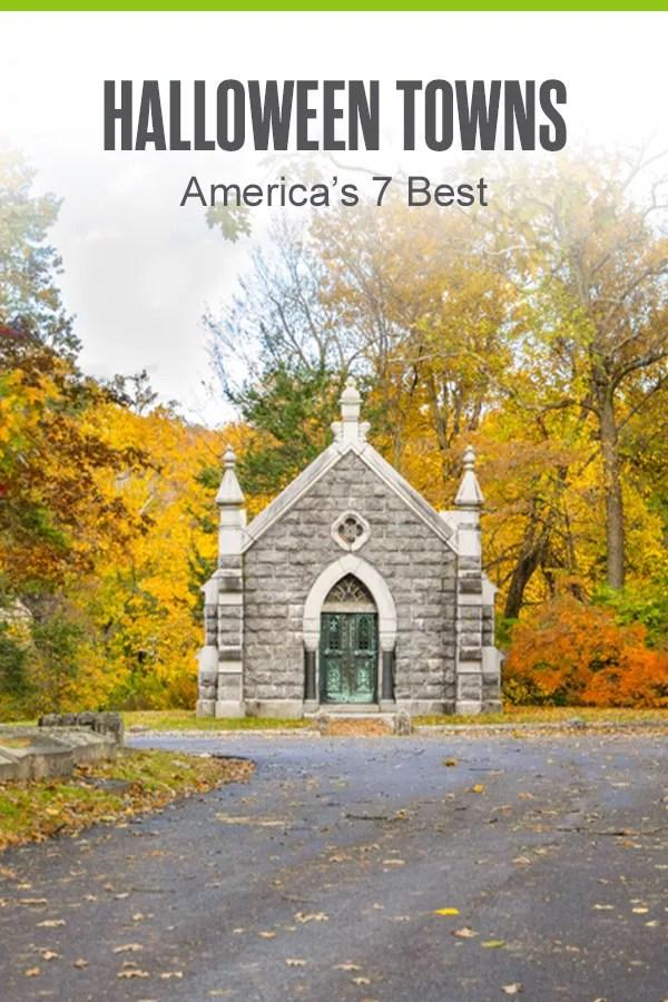 Pinterest Graphic: Halloween Towns: America's 7 Best