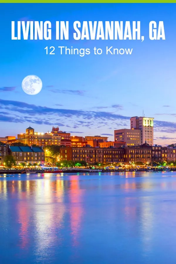 Pinterest Graphic: Living in Savannah: 12 Things to Know