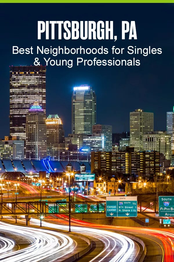 Pinterest Graphic: Pittsburgh, PA: Best Neighborhoods for Singles & Young Professionals