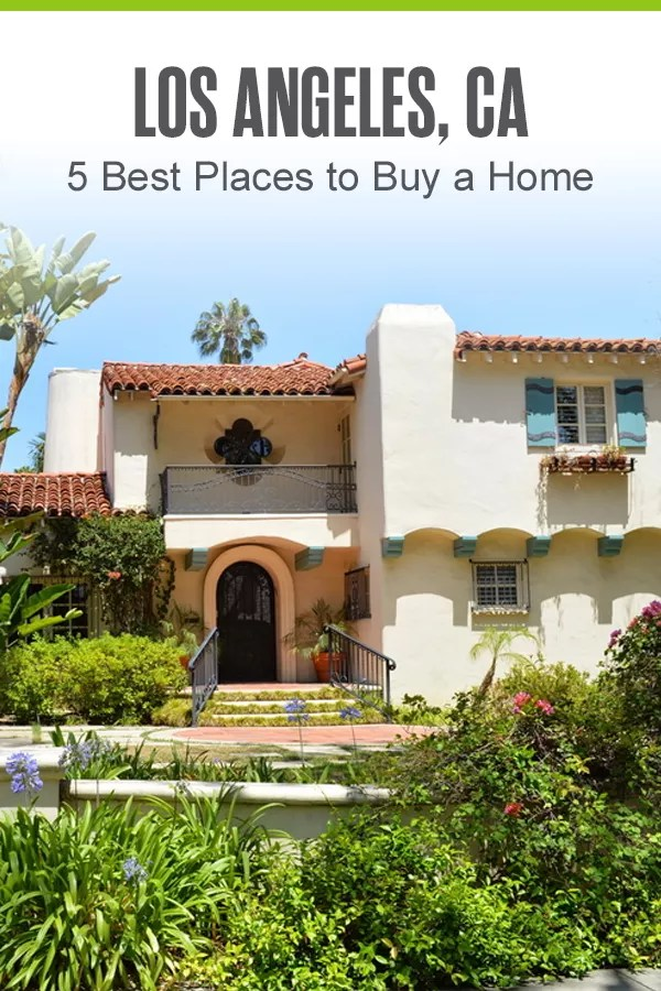 Pinterest Graphic: Los Angeles, CA: 5 Best Places to Buy a Home