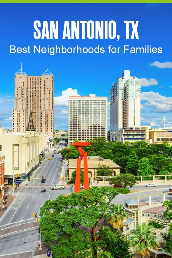 Pinterest Graphic: San Antonio, TX: Best Neighborhoods for Families