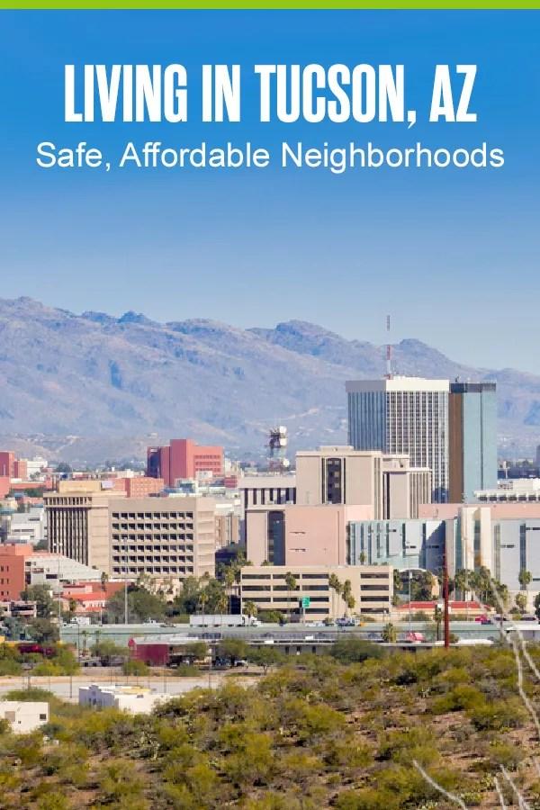 Pinterest Graphic: Living in Tucson, AZ: Safe, Affordable Neighborhoods