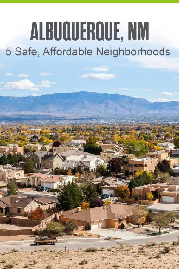 Pinterest Graphic-Albuquerque, NM: 5 Safe, Affordable Neighborhoods