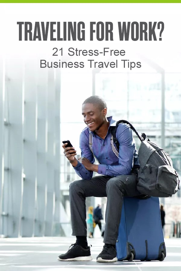Pinterest Graphic: Traveling for Work? 21 Stress-Free Business Travel Tips
