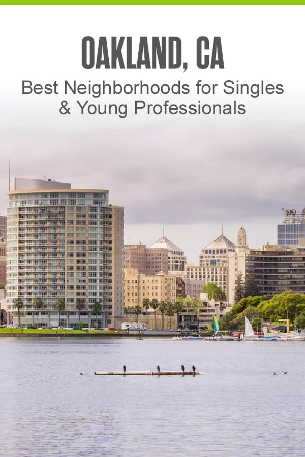 Pinterest Graphic: Oakland, CA: Best Neighborhoods for Singles & Young Professionals