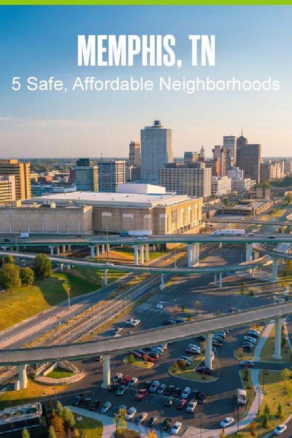 Pinterest Graphic: Memphis, TN: 5 Safe, Affordable Neighborhoods
