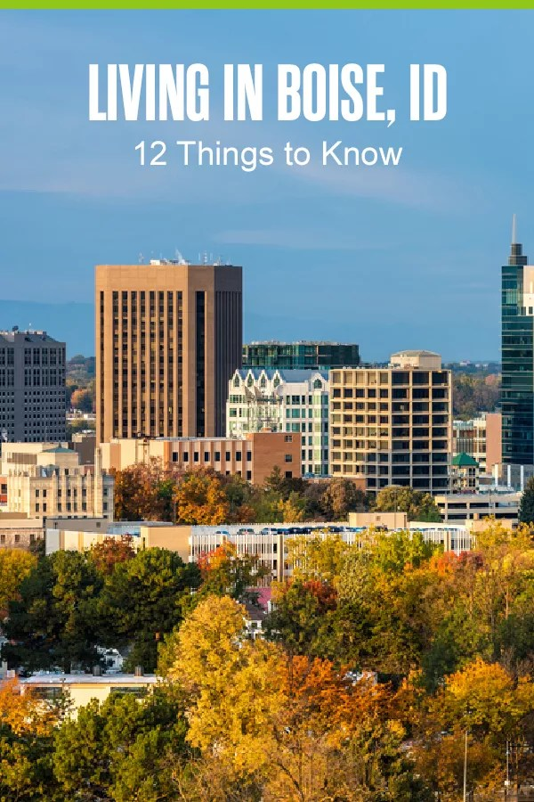 Pinterest Graphic: Living in Boise, ID: 12 Things to Know