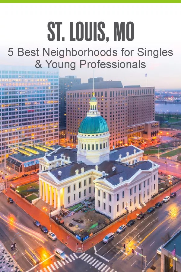Pinterest Graphic: St. Louis, MO: 5 Best Neighborhoods for Singles & Young Professionals