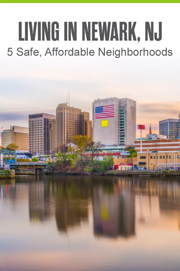 Pinterest Graphic: Living in Newark, NJ: 5 Safe, Affordable Neighborhoods