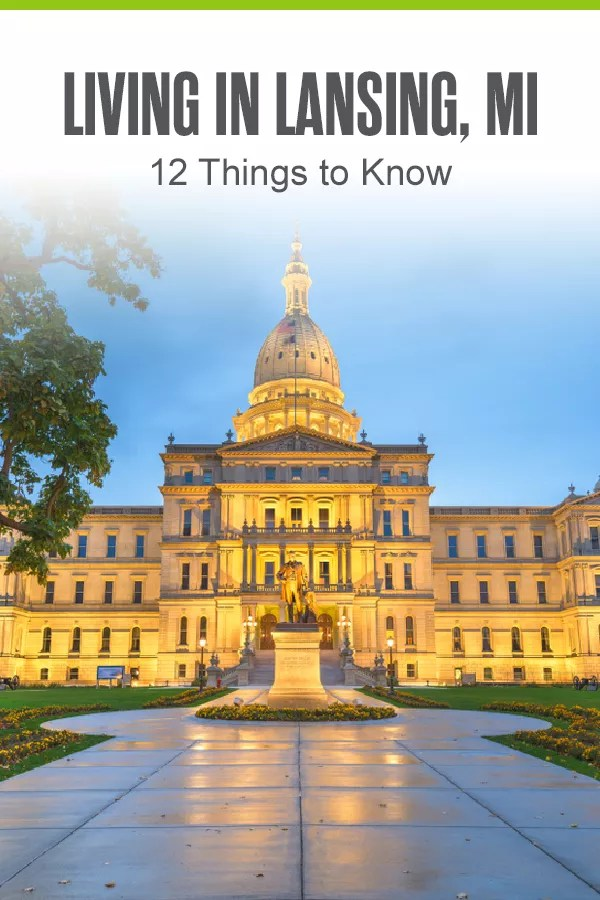 Pinterest Graphic: Living in Lansing, MI: 12 Things to Know