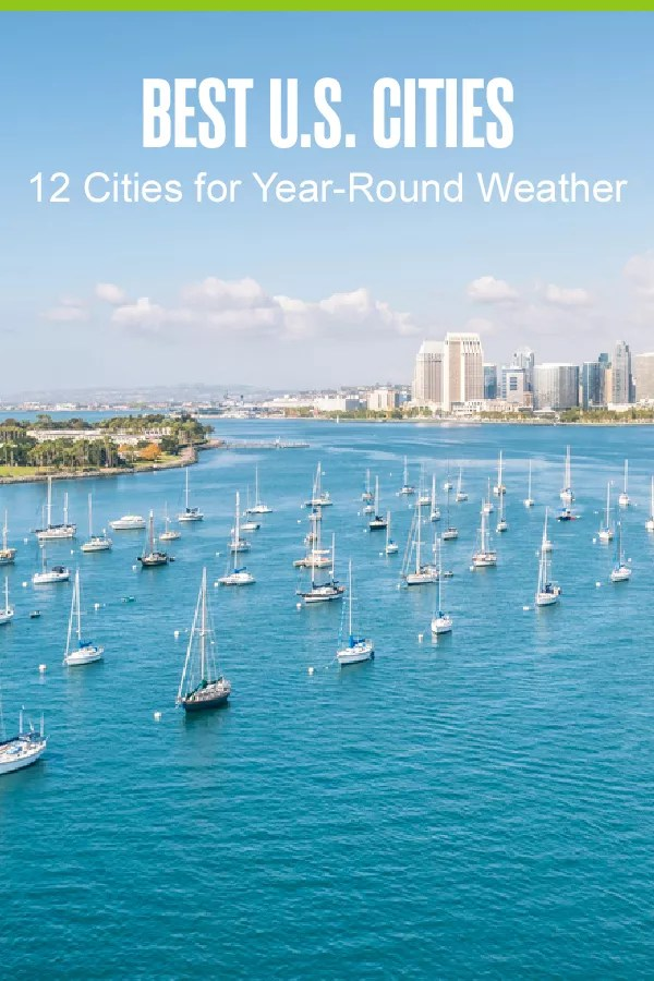 Pinterest Image: Best U.S. Cities: 12 Cities for Year-Round Weather