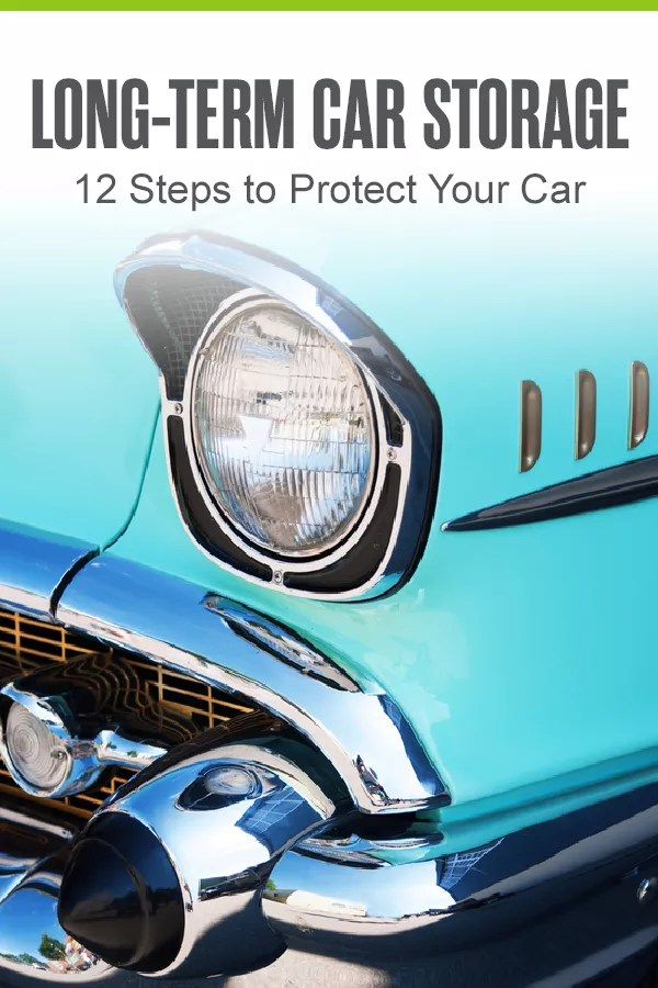 Pinterest Graphic: Long-Term Car Storage: 12 Steps to Protect Your Car