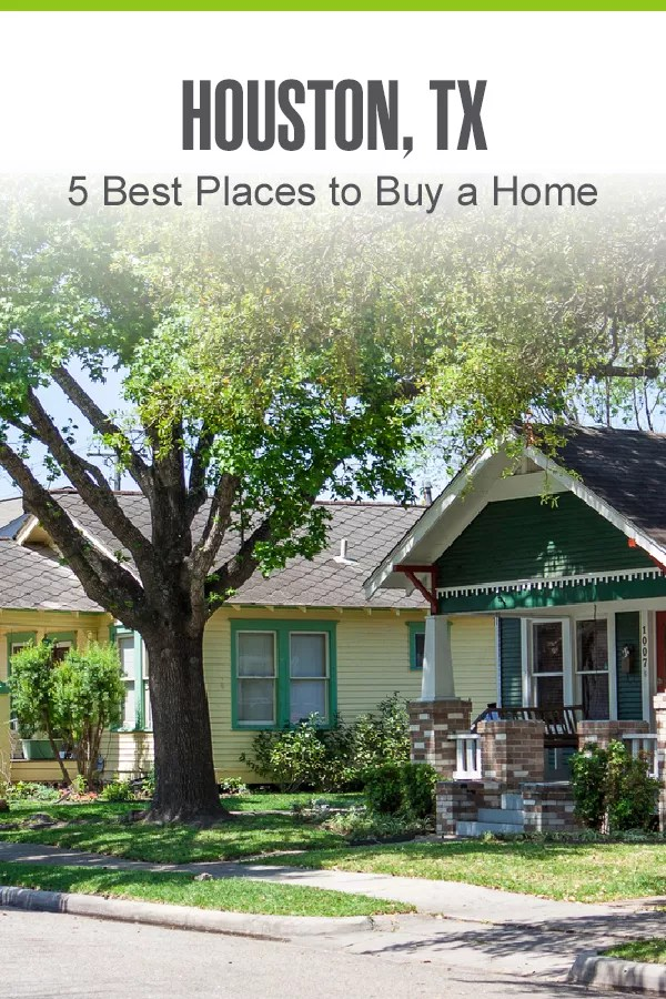 Pinterest Graphic: Houston, TX: 5 Best Places to Buy a Home