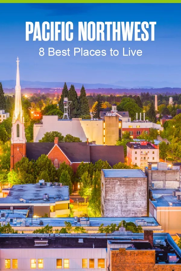 Pinterest Graphic: Pacific Northwest: 5 Best Places to Live
