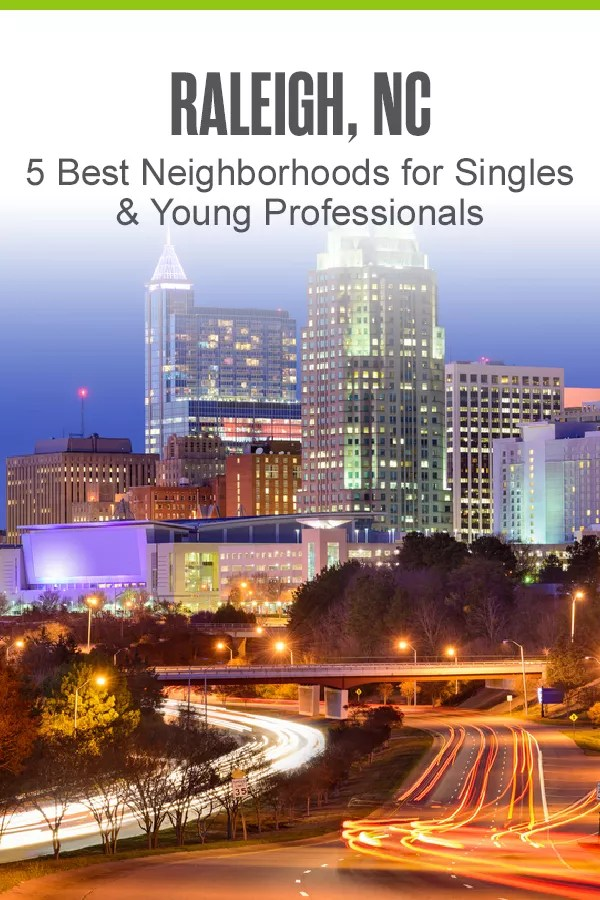Pinterest Graphic: Raleigh, NC: 5 Best Neighborhoods for Singles & Young Professionals