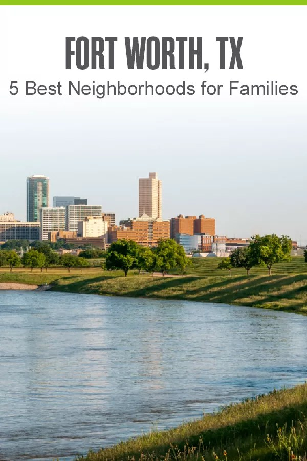 Pinterest Image: Fort Worth, TX: 5 Best Neighborhoods for Families