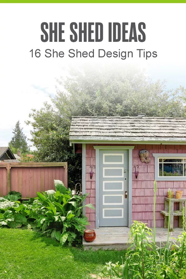 Pinterest Graphic: She Shed Ideas: 16 She Shed Design Tips