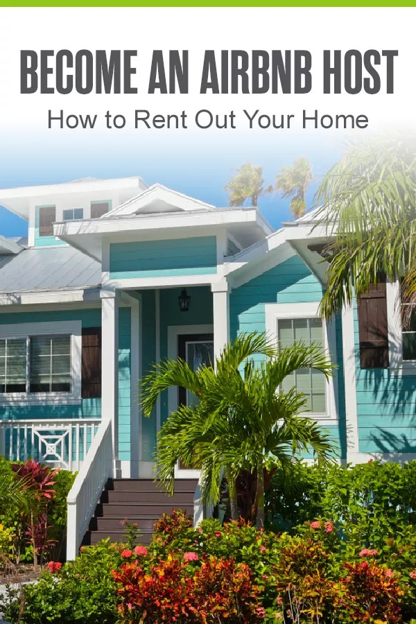 Pinterest Image: Become an Airbnb Host: How to Rent Out Your Home