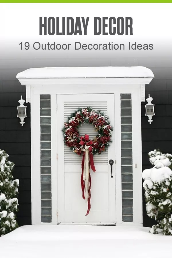PINTEREST: Holiday Decor: 19 Outdoor Decoration Ideas: Extra Space Storage