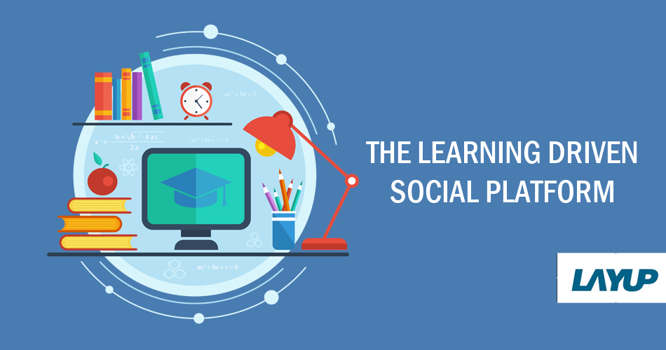 LayUp - The learning driven social platform