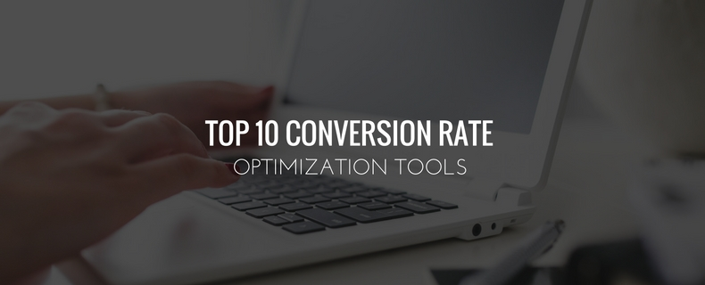 Top 10 Conversion Rate Optimization Tools to Increase Your ROI