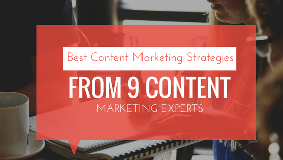 Best Content Marketing Strategies from 9 Content Marketing Experts_header