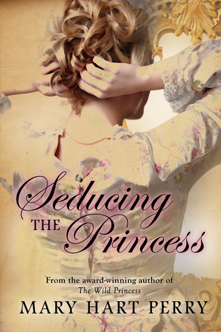 Seducing the Princess by Mary Hart Perry | Book Review