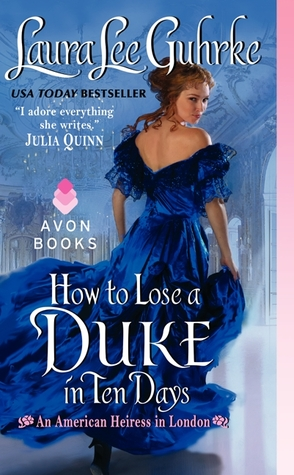How to Lose a Duke in Ten Days by Laura Lee Guhrke | Book Review